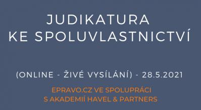 Judikatura ke spoluvlastnictví (online - živé vysílání) - 28.5.2021