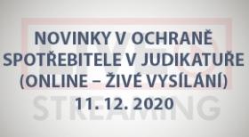 Novinky v ochraně spotřebitele v judikatuře (online - živé vysílání) - 11.12.2020