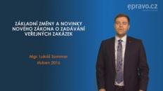 Základní změny a novinky nového zákona o zadávání veřejných zakázek