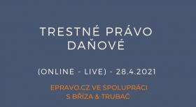 Trestné právo daňové (online - live) - 28.4.2021