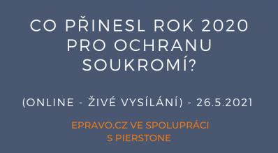 Co přinesl rok 2020 pro ochranu soukromí? (online - živé vysílání) - 26.5.2021